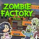 Zombie Factory Tycoon (en inglés)